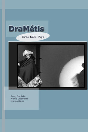 DraMetis - Three Plays by Metis Authors